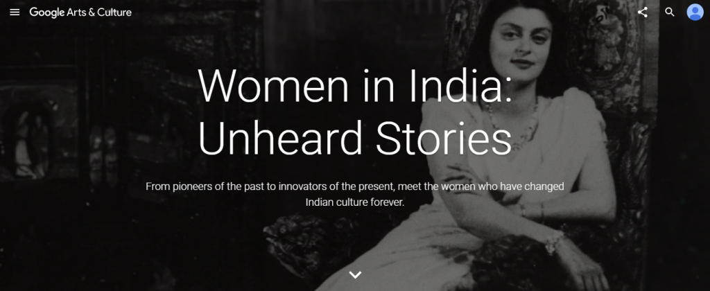 Google Arts & Culture : Women in India